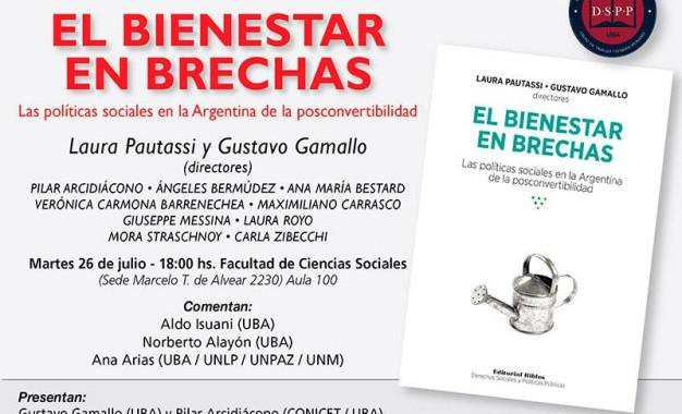 """Presentación del libro """"El bienestar en brechas"""" el martes 26 de julio a las 18:00 hs en Sociales UBA (sede Marcelo T. de Alvear 2230)"""