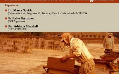 Trabajadores desprotegidos. Informalidad laboral en Argentina – Lunes 20 de octubre de 2014 a las 17.45 a 20 hs.