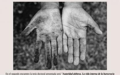Ciclo Permanente de Tesis Derechos Sociales y Políticas Públicas: «Autoridad Plebeya. La vida interna de la burocracia asistencial en la Argentina post-crisis». – Martes 24 de Junio 17 HS.