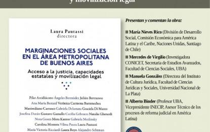 Presentación del libro: «Marginaciones sociales en el área metropolitana de Buenos Aires. Acceso a la justicia, capacidades estatales y movilización legal.» Lunes 11 de Agosto a las 17.45 hs.