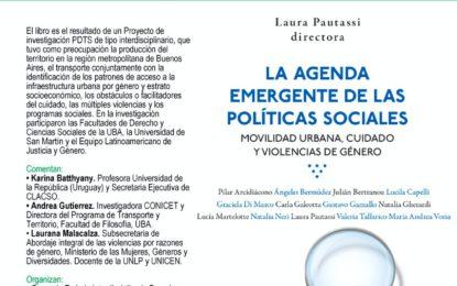 Presentación del libro «La agenda emergente de las políticas sociales. Movilidad urbana, cuidado y violencias de género»