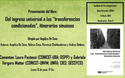 """Presentación del libro """"Del ingreso ciudadano a las transferencias condicionadas, itinerarios sinuosos"""", dirigido por Angélica De Sena"""