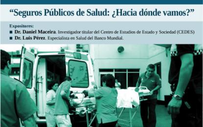 Seminario Derechos Sociales y Políticas Públicas: Seguros Públicos de Salud ¿hacia donde vamos?