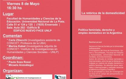 Presentación del libro La retórica de la domesticidad (CINIG – EDULP) 8 de mayo
