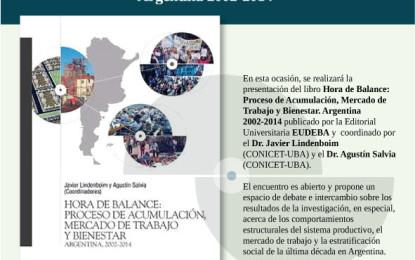 """Seminario DESC: Lindemboim y Salvia """"Hora de Balance: Proceso de acumulación, mercado de trabajo y bienestar en Argentina 2002-2014"""""""